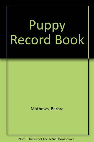 Puppy Record Book (1853610178) by Barbra Mathews