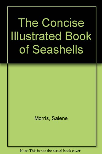 9781853611247: The Concise Illustrated Guide to Seashells