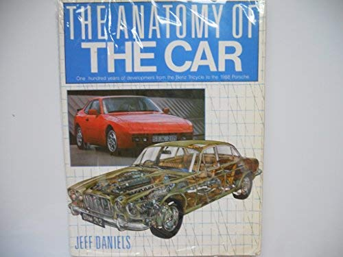 9781853611339: The Anatomy of the Car: One Hundred Years of Development from the Benz Tricycle to the 1988 Porsche