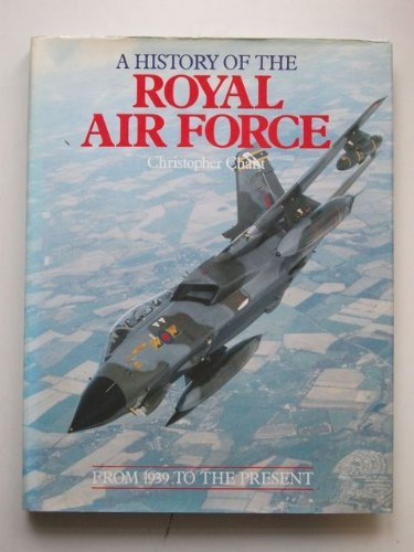 A History of the Royal Air Force from 1939 to the Present: Christopher Chant