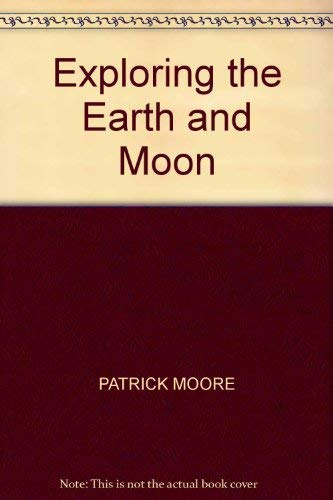 9781853614477: Exploring the Earth and Moon