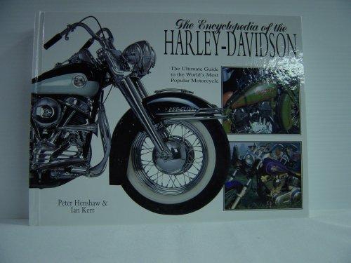 The Encyclopedia of the Harley-Davidson: Henshaw, Peter. Kerr, Ian.