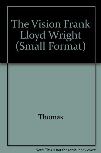 9781853615047: The Vision of Frank Lloyd Wright