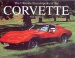 Corvette - The Ultimate Encyclopedia of the Corvette: Henshaw , Peter