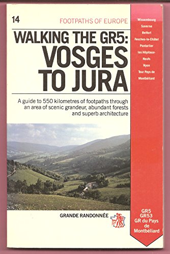 9781853652325: Walking the Gr5: Vosges to Jura (Footpaths of Europe)