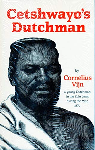 9781853670077: Cetshwayo's Dutchman: Being the Private Journal of a White Trader in Zululand During the British Invasion