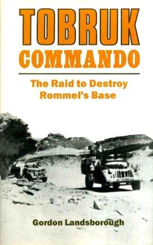 9781853670251: Tobruk Commando: The Raid to Destroy Rommel's Base