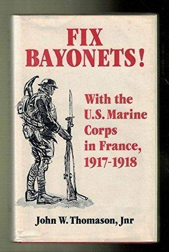 9781853670305: Fix Bayonets!: With the U.S. Marine Corps in France, 1917-18