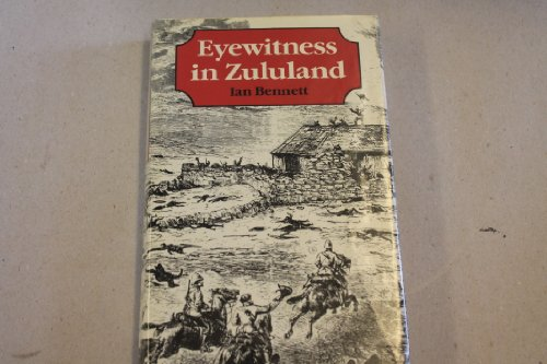 9781853670336: Eyewitness in Zululand: The Campaign Reminiscences of Colonel W.A. Dunne, CB South Africa, 1877-1881