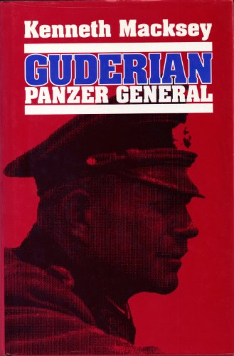 GUDERIAN PANZER GENERAL.: Macksey, Kenneth: