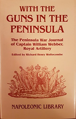 With the Guns in the Peninsula: The: Webber, William