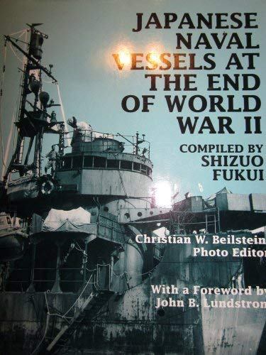 JAPANESE NAVAL VESSELS AT THE END OF: Fukui, Shizuo &
