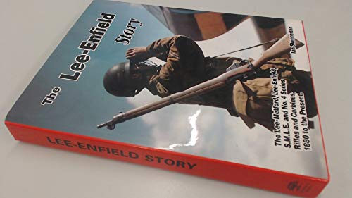 9781853671388: Lee-Enfield Story: A Complete Study of the Lee-Metford, Lee-Enfield, S.M.L.E. and No.4 Series