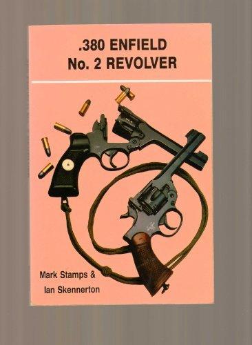.380 Enfield No.2 Revolver: Ian D. Skennerton, Mark Stamps