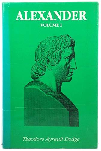 Alexander: 2 Volumes: Dodge, Theodore Ayrault