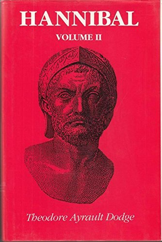 9781853671524: Hannibal: v. 2: A History of the Art of War Among the Carthaginians and Romans Down to the Battle of Pydna, 168 BC, with a Detailed Account of the Second Punic War