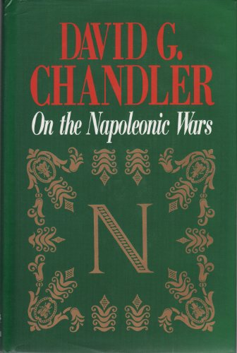 On the Napoleonic Wars: Collected Essays: Chandler, David G.