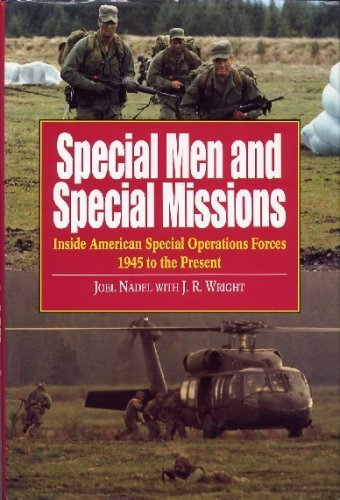Special Men and Special Missions: Inside American Special Operations Forces, 1945 to the Present.