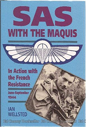 Sas: With the Maquis : In Action: Ian Wellsted