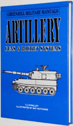 9781853671883: Artillery: Guns & Rocket Systems (Greenhill Military Manuals)