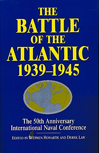 9781853671906: The Battle of the Atlantic, 1939-45: The 50th Anniversary International Naval Conference