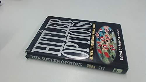 9781853671920: The Hitler Options: Alternate Decisions of World War II