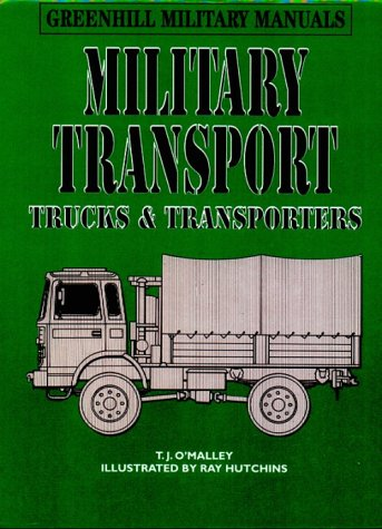 9781853672026: Military Transport: Trucks & Transporters (Greenhill Military Manuals)