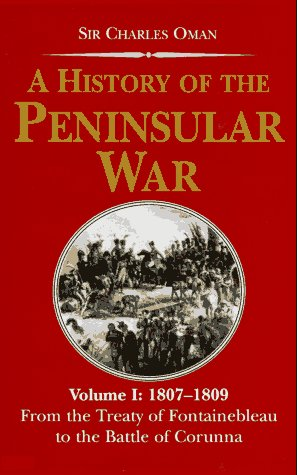 9781853672149: A History of the Peninsular War 1807-1809: From the Treaty of Fontainebleau to the Battle of Corunna