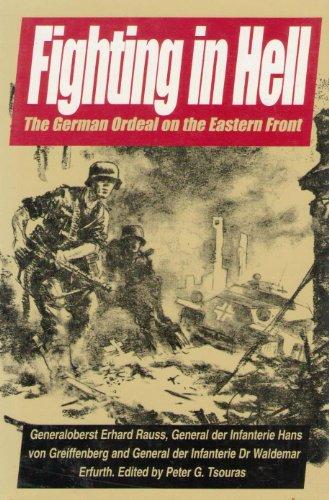 Fighting in Hell: German Ordeal on the: Erhard Rauss,etc., General
