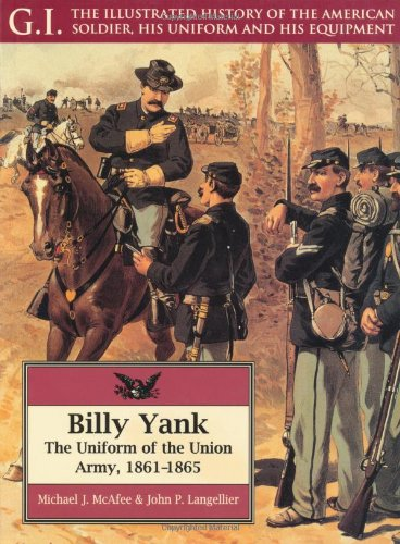 Billy Yank: The Uniform of the Union: McAfee, Michael &