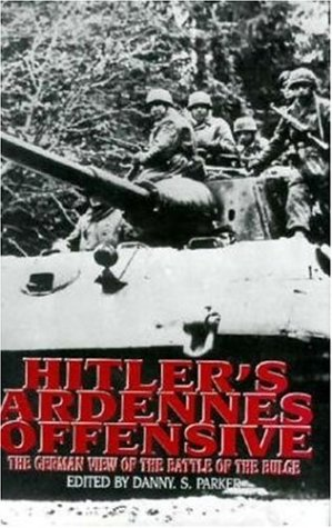 9781853672729: Hitler's Ardennes Offensive: The German View of the Battle of the Bulge
