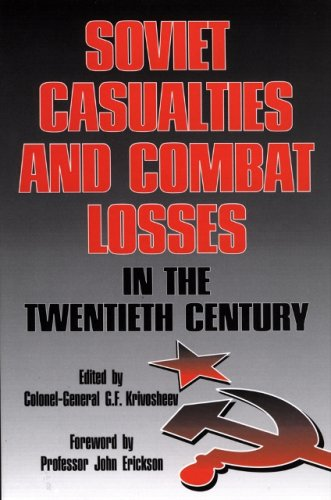 SOVIET CASUALTIES AND COMBAT LOSSES IN THE TWENTIETH CENTURY. Foreword by John Erickson.