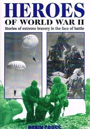 9781853672989: Heroes of World War II: Stories of extreme bravery in the face of battle