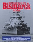 Battleships of the Bismarck Class: Bismarck and Tirpitz: Culmination and Finale of German Battles...