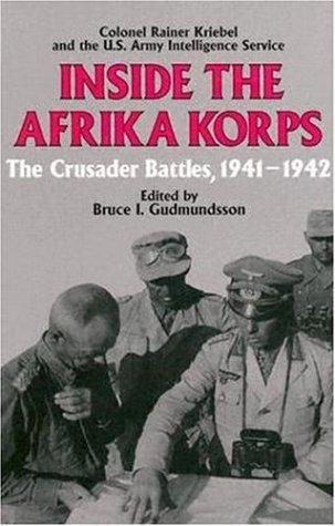 Inside The Afrika Korps: The Crusader Battles,: Rainer Kriebel, United