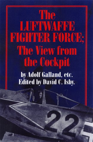 The Luftwaffe Fighter Force: The View from: Adolf Galland, Hubertus