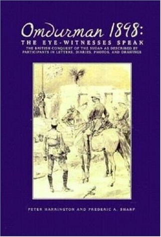 9781853673337: Omdurman 1898: The Eyewitnesses Speak: The British Conquest of the Sudan as Described by Participants in Letters, Diaries, Photos and Drawings