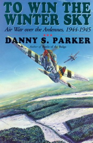 9781853673429: To Win the Winter Sky: Air War Over the Ardennes, 1944-45