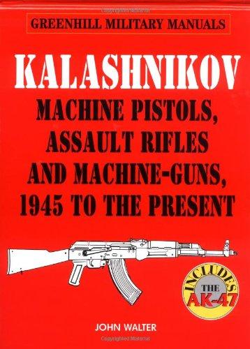 Kalashnikov (Greenhill Military Manuals) (1853673641) by Walter, John
