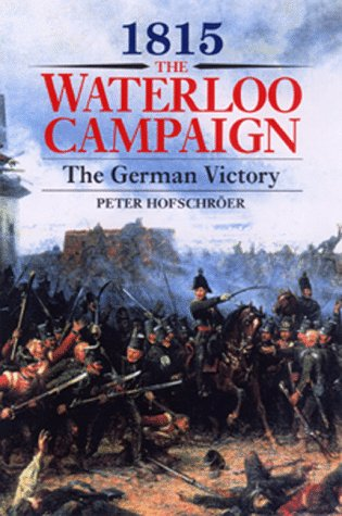9781853673689: 1815, The Waterloo Campaign: The German Victory : From Waterloo to the Fall of Napoleon