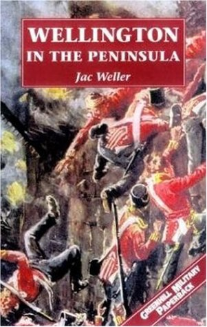 Willington in the Peninsula : 1808-1814: Jac Weller