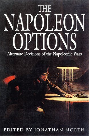 THE NAPOLEON OPTIONS. alternate decisions of the Napoleonic War.