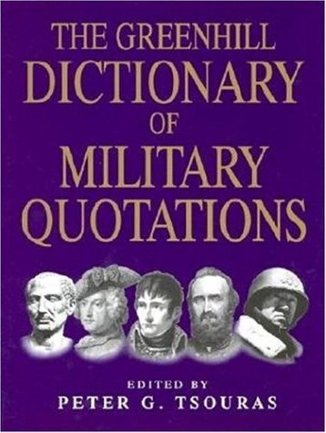 9781853673900: The Greenhill Dictionary of Military Quotations