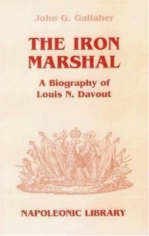 9781853673962: The Iron Marshal: Biography of Louis N. Davout (Napoleonic Library)