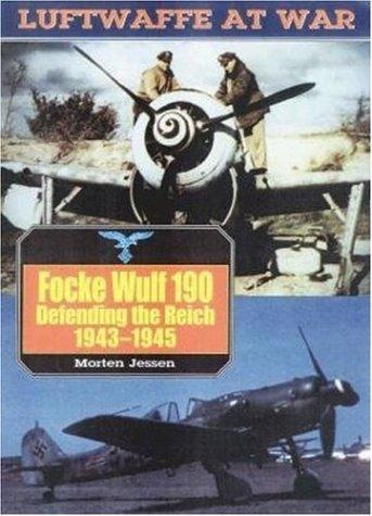 9781853674037: Focke Wulf 190: Defending the Reich, 1943-1945 (Luftwaffe at War)