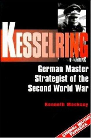 9781853674228: Kesselring: German Master Strategist of the Second World War (Greenhill Military Paperbacks)