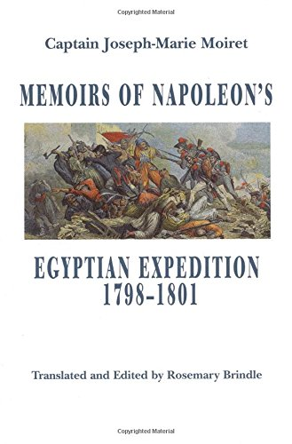 MEMOIRS NAPOLEON'S EGYPTIAN EXPEDITION 1798-1801: Rosemary Brindle