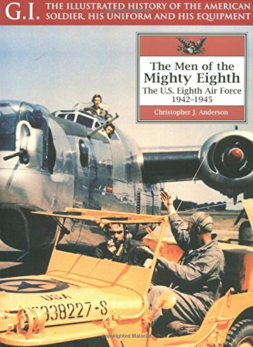 9781853674532: The Men of the Mighty Eighth: The US 8th Air Force, 1942-45 (G.I. Series, 24)
