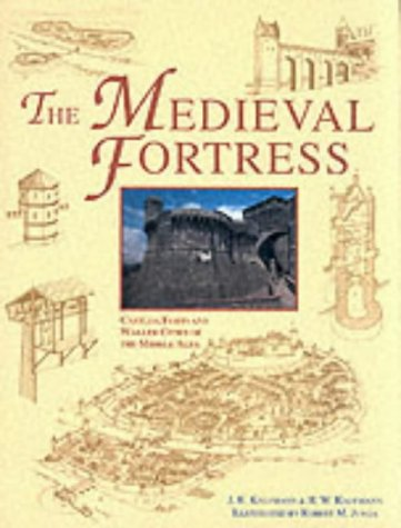9781853674556: The Medieval Fortress : Castles, Forts and Walled Cities of the Middle Ages