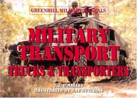 9781853674662: Military Transport: Trucks & Transporters (Greenhill Military Manuals)